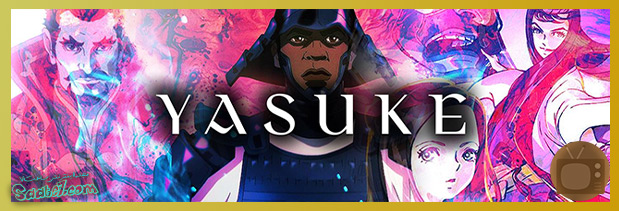 بهترین سریال های سال 2021 / سریال Yasuke فصل اول(امتیاز: 60)