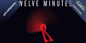راهنمای بازی twelve minutes + توضیحات کامل در مورد پایان های مختلف